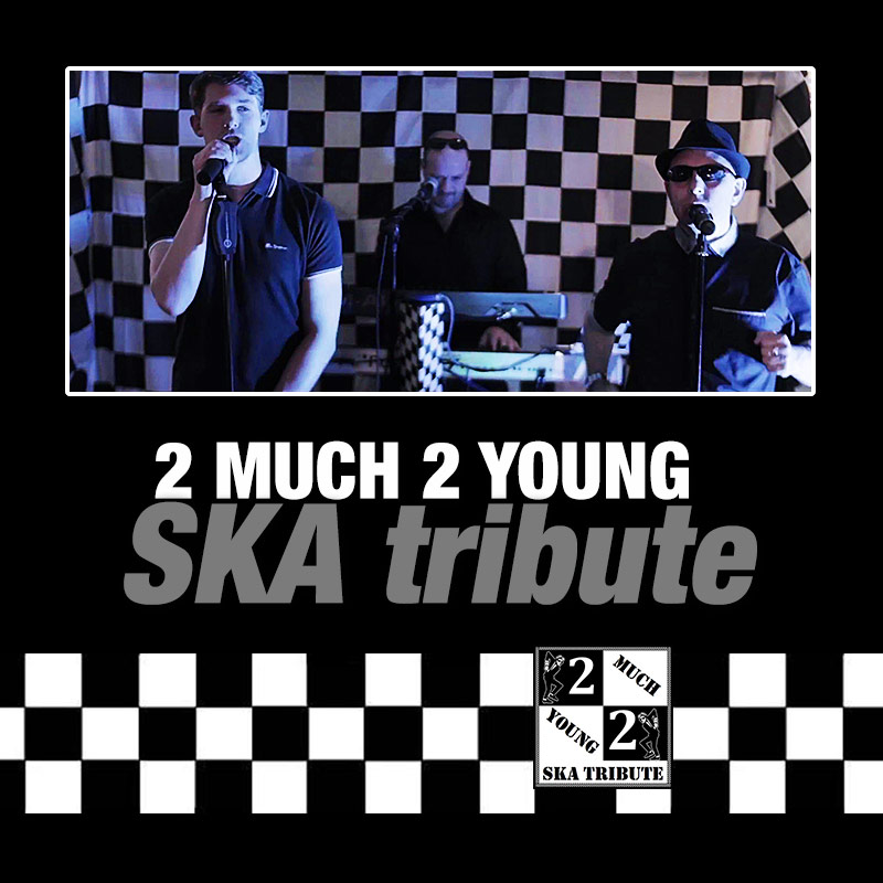 2 Much 2 Young - Ska Tribute Show