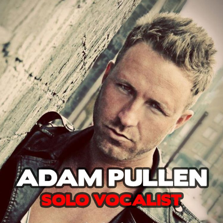 Adam Pullen - solo vocalist