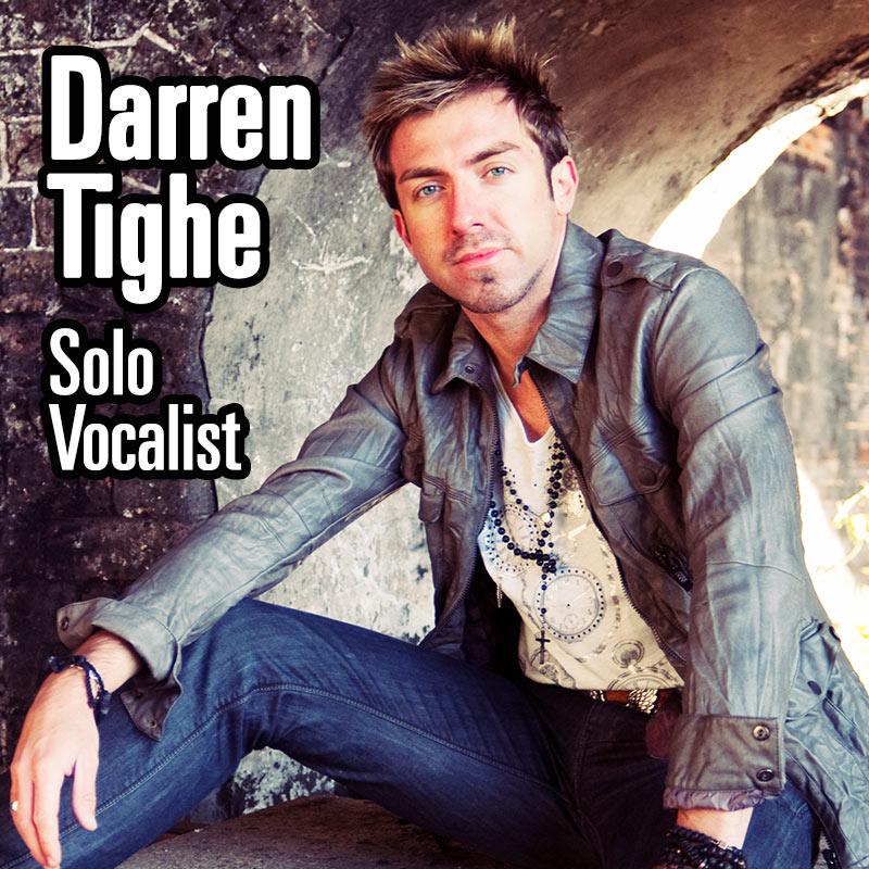 Darren Tighe - Solo Vocalist