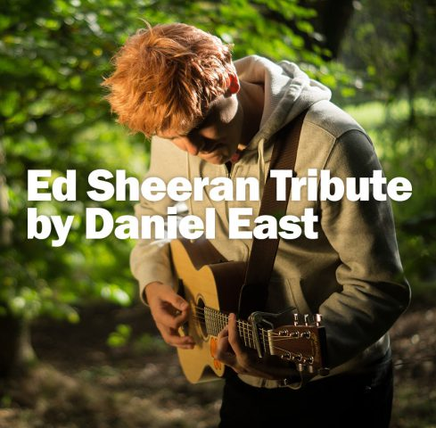 Ed Sheeran Tribute by Daniel East
