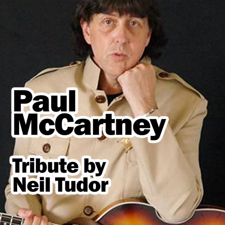 Paul McCartney Tribute by Neil Tudor