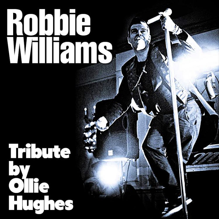 Robbie Williams Tribute by Ollie Hughes