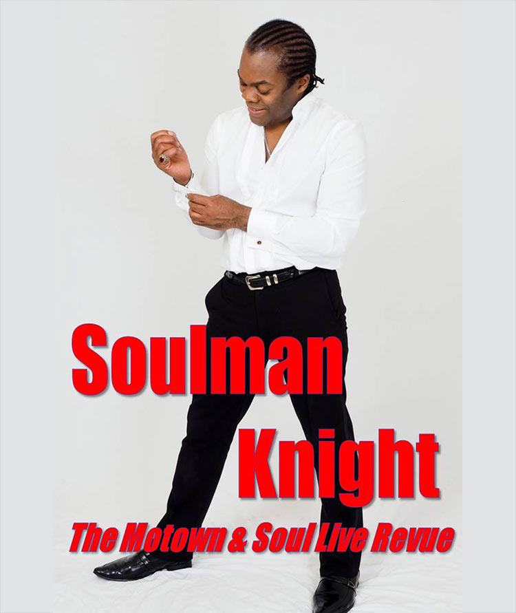 Soulman Knight - The Motown and Soul Live Revue