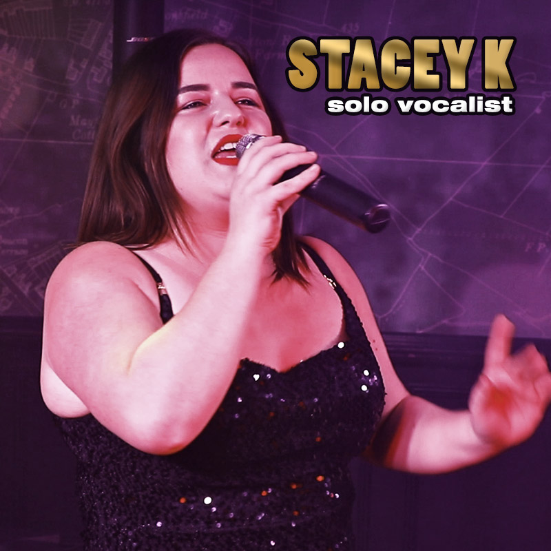 Stacey K - solo vocalist