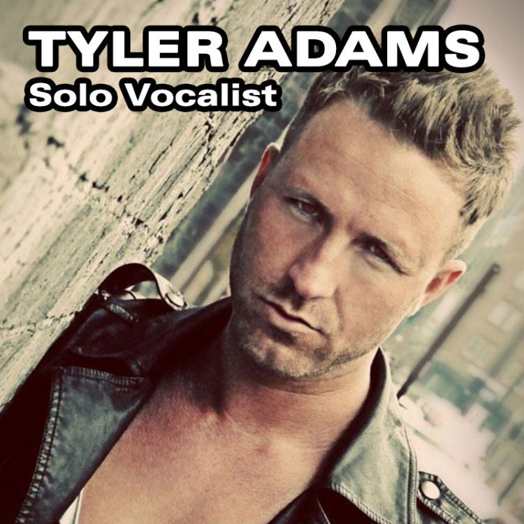 Tyler Adams - Solo Vocalist