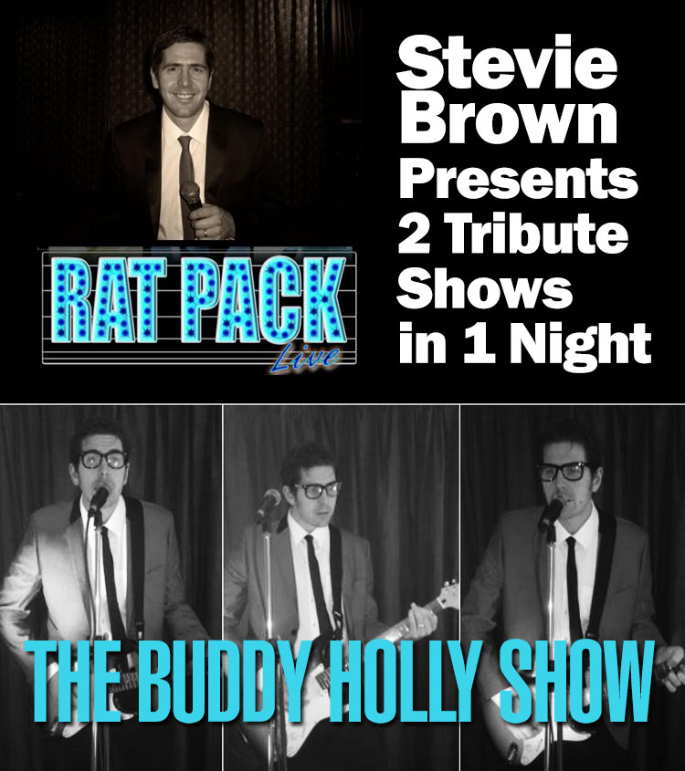 Buddy Holly and Rat Pack Tribute - by Stevie Brown