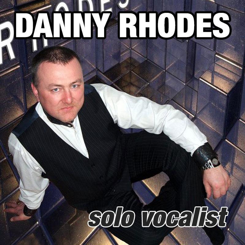 Danny Rhodes - solo vocalist
