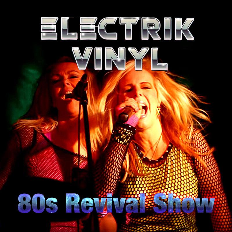 Electrik Vinyl 80s revival show