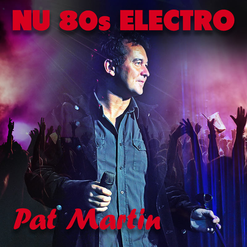 NU 80s ELECTRO - by Pat Martin