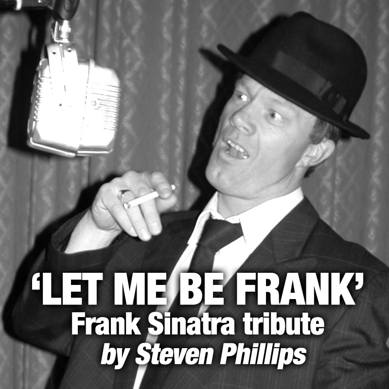 Let Me Be Frank - Frank Sinatra tribute by Steven Phillips