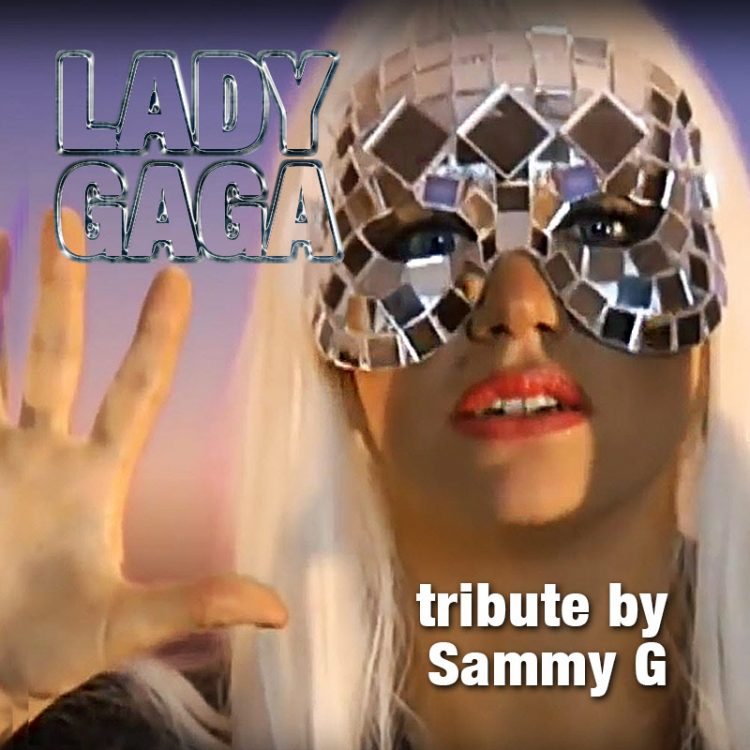 Lady Gaga tribute by Sammy G available to hire in Birmingham East and West Midlands