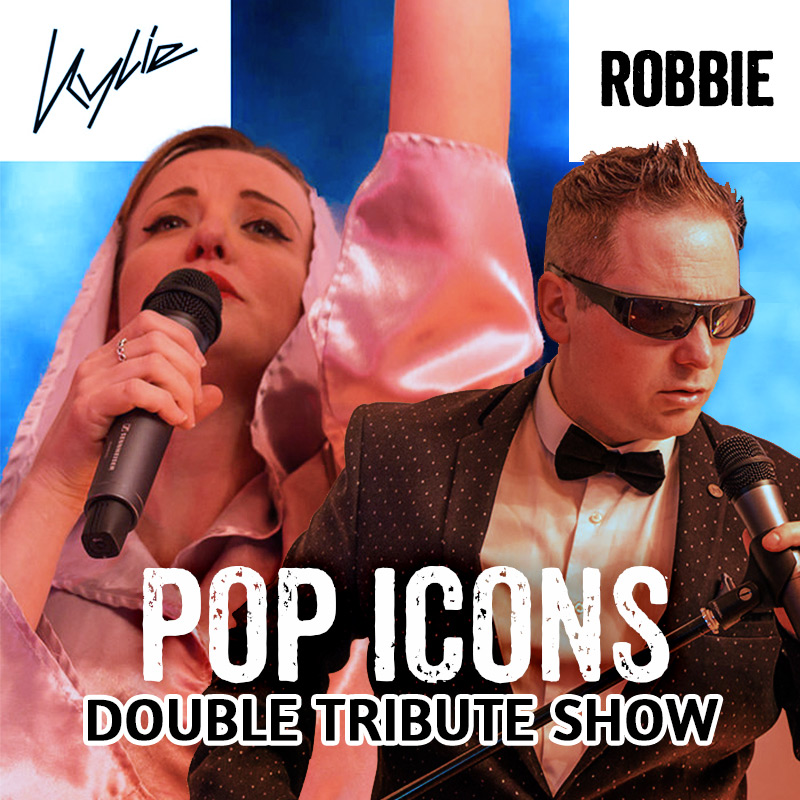 "Kylie & Robbie tribute show - ""POP ICONS"""