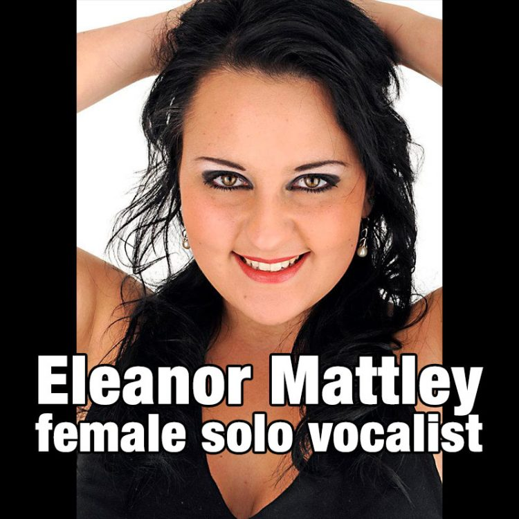 Eleanor Mattley – female solo vocalist