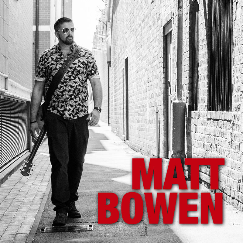 Matt Bowen - guitar vocalist