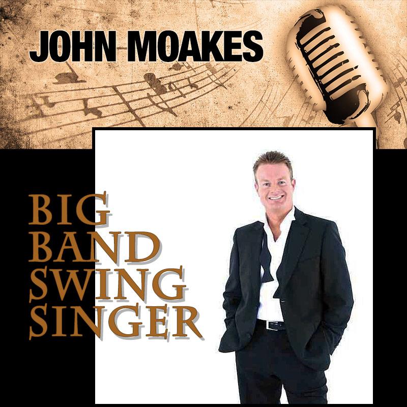 John Moakes - Big Band Swing Singer