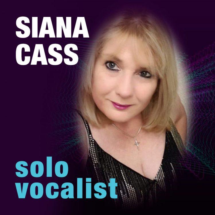 Siana Cass solo vocalist