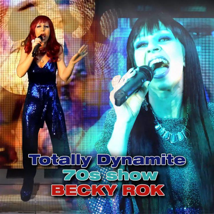 Totally Dynamite 70s show - Becky Rok