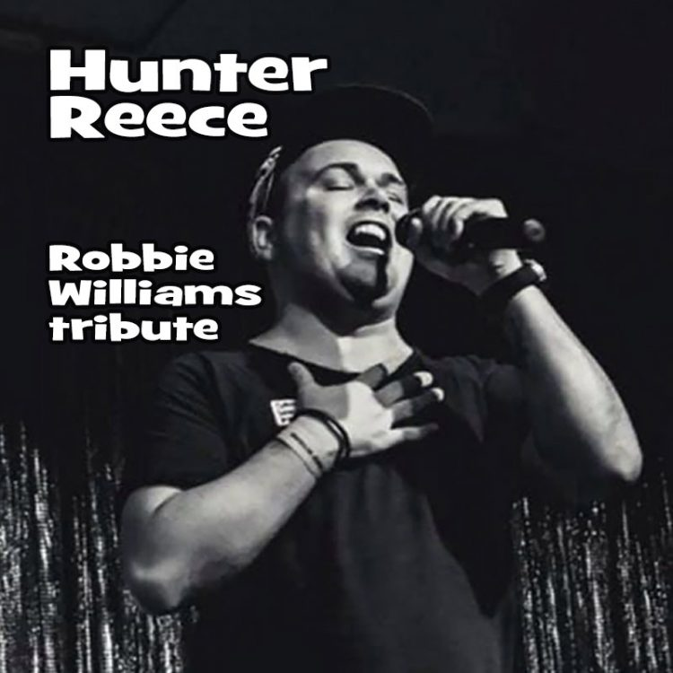 Robbie Williams Tribute - Hunter Reece