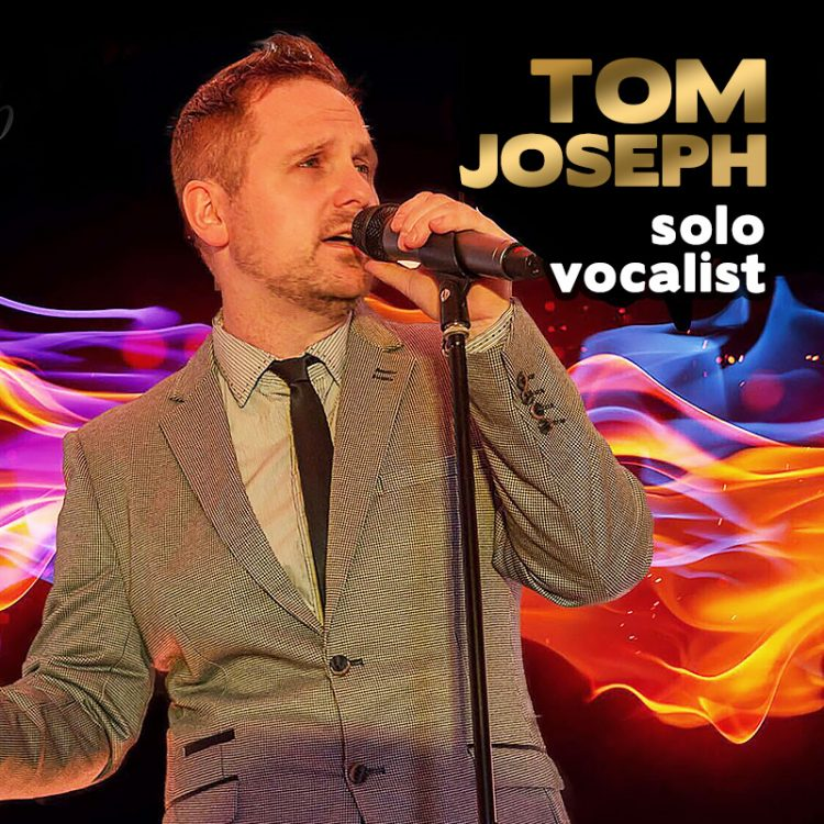 Tom Joseph - solo vocalist