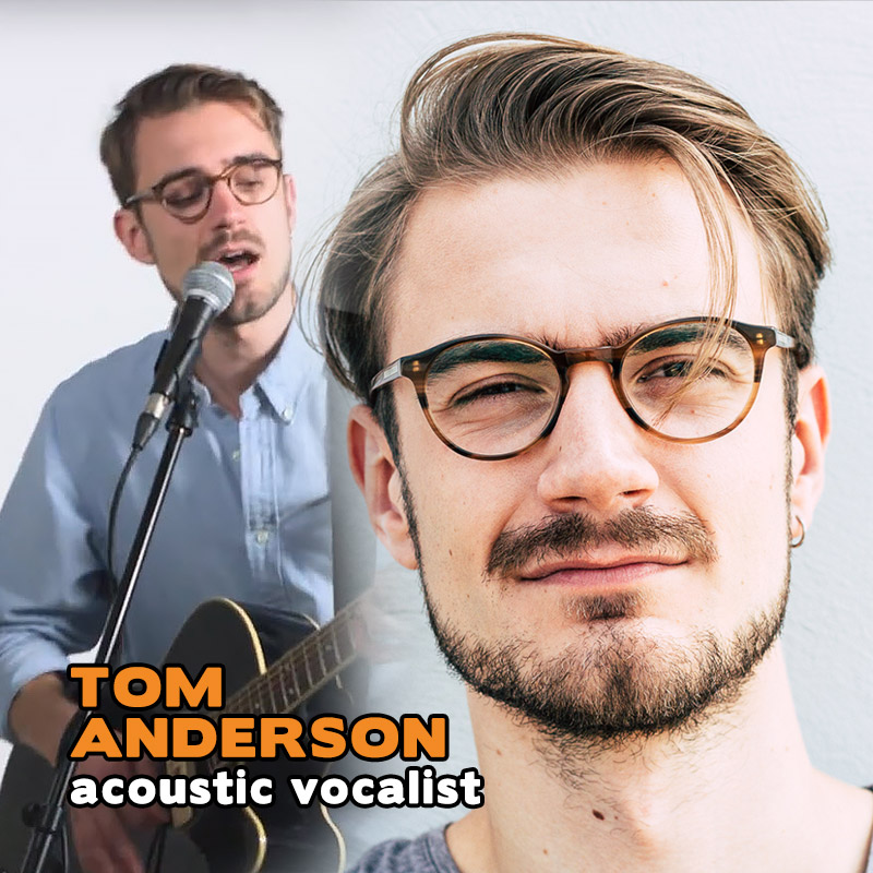 Tom Anderson - acoustic vocalist