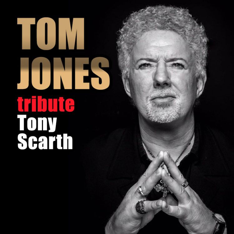 Tom Jones tribute - Tony Scarth