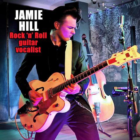 Jamie Hill - Rock 'n' Roll guitar vocalist