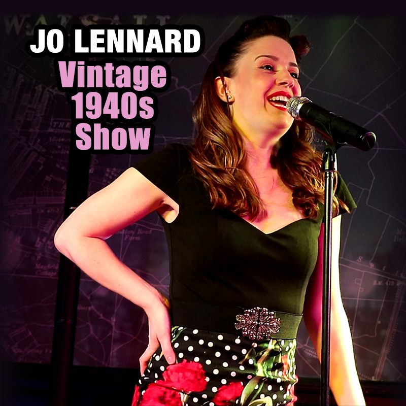 Jo Lennard - Vintage 1940s Show