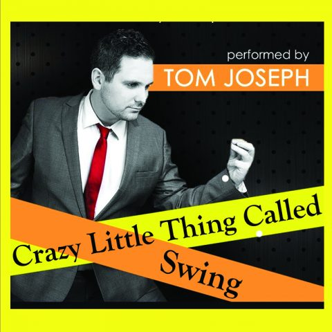 Tom Joseph - Crazy Little Thing Called Swing