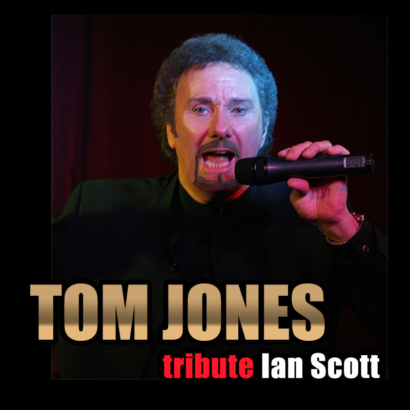 Tom Jones tribute - Ian Scott