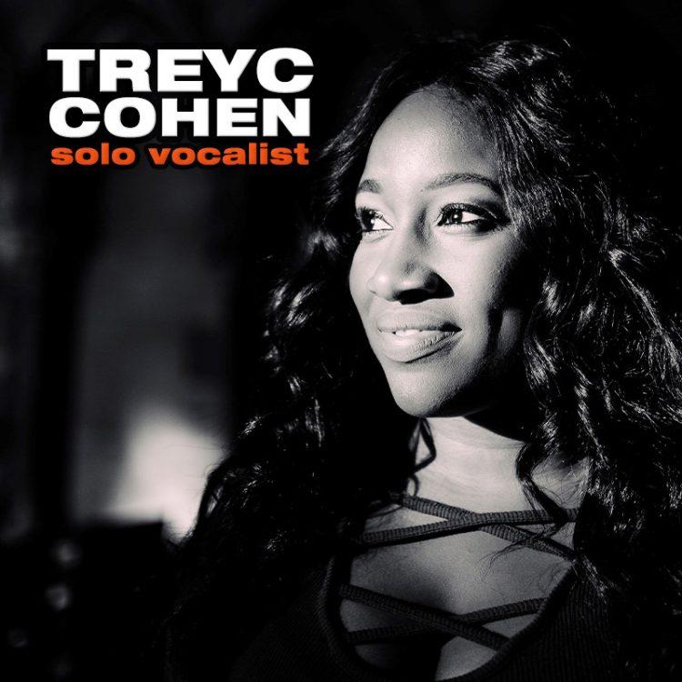 Treyc Cohen - solo vocalist