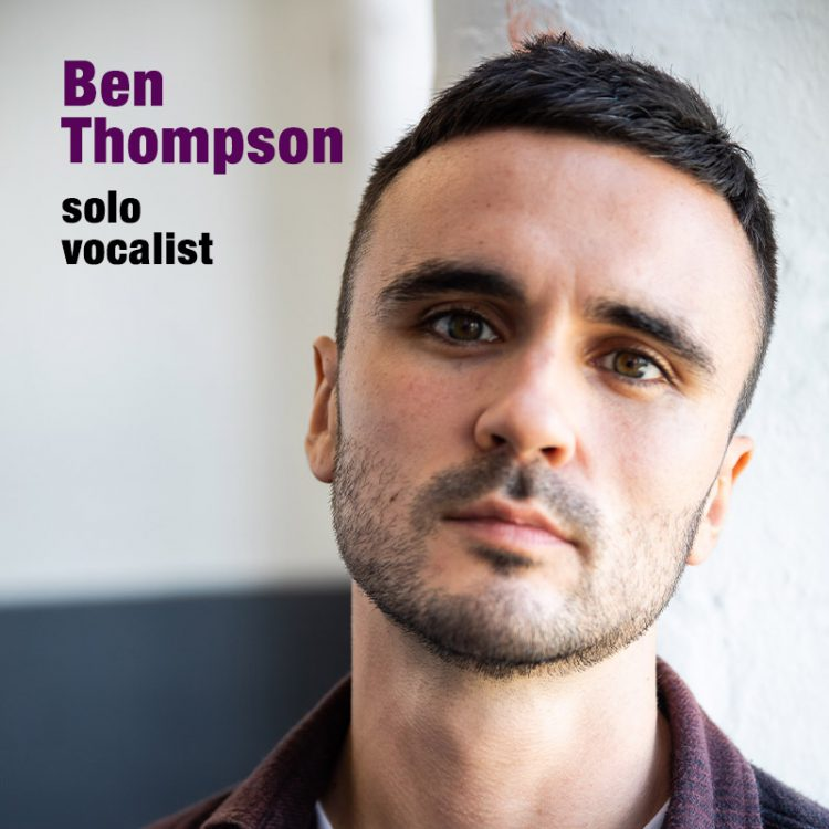 Ben Thompson - solo vocalist